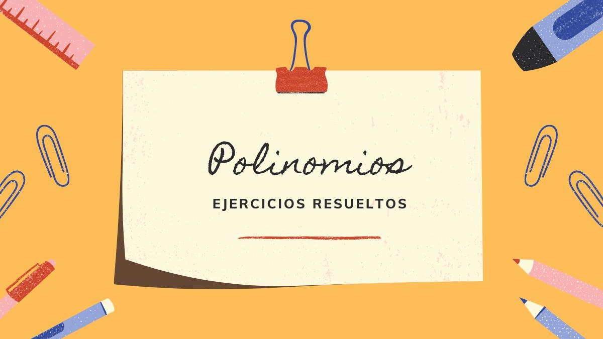 polinomios ejercicios resueltos